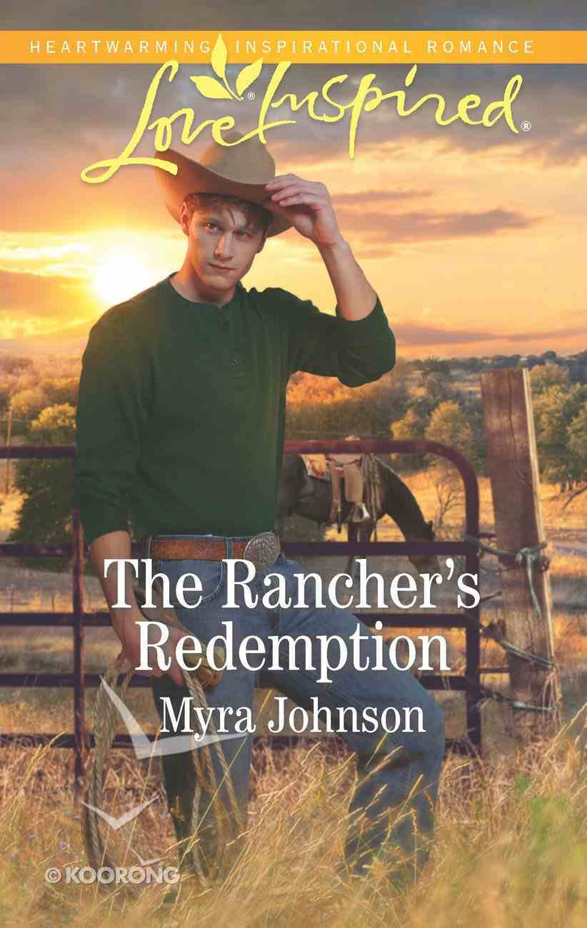 The Rancher's Redemption (Love Inspired Series) eBook