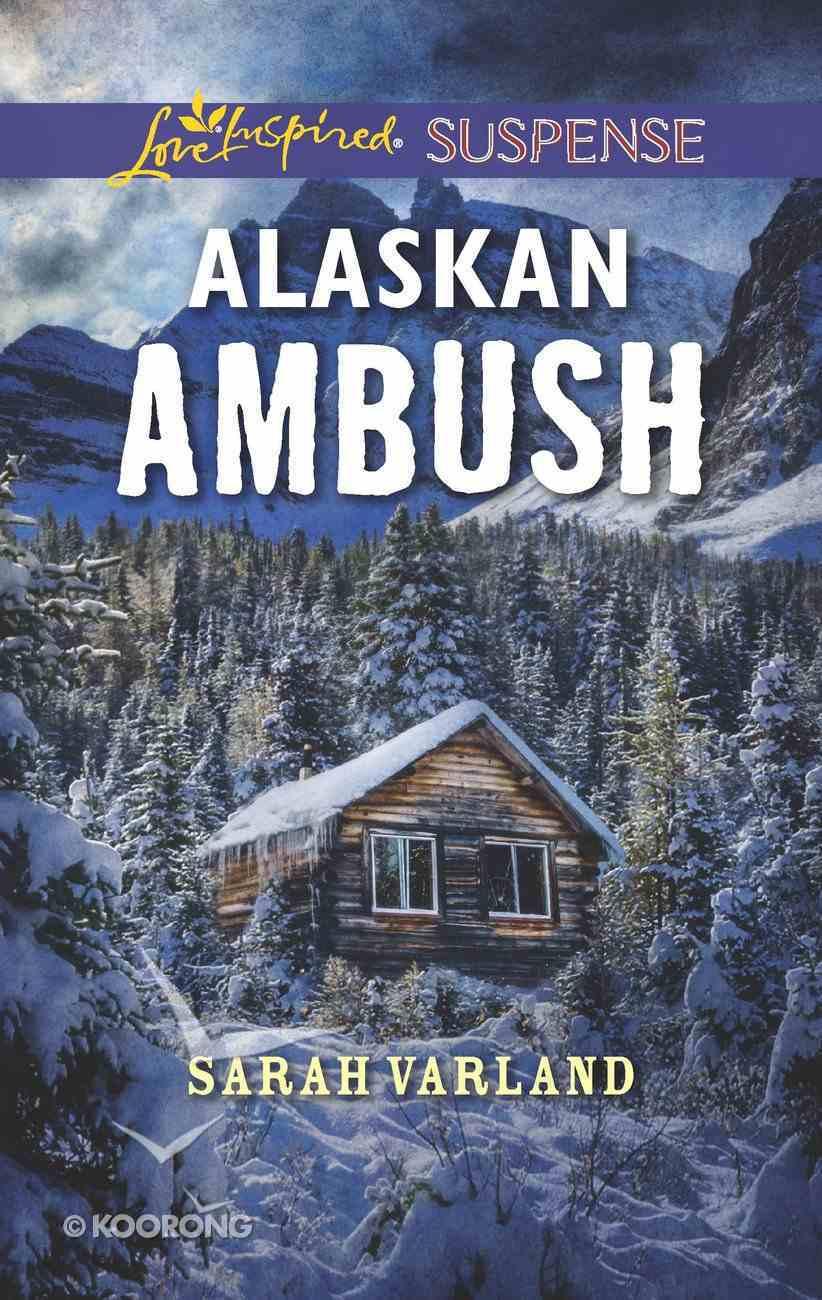 Alaskan Ambush (Love Inspired Suspense Series) eBook