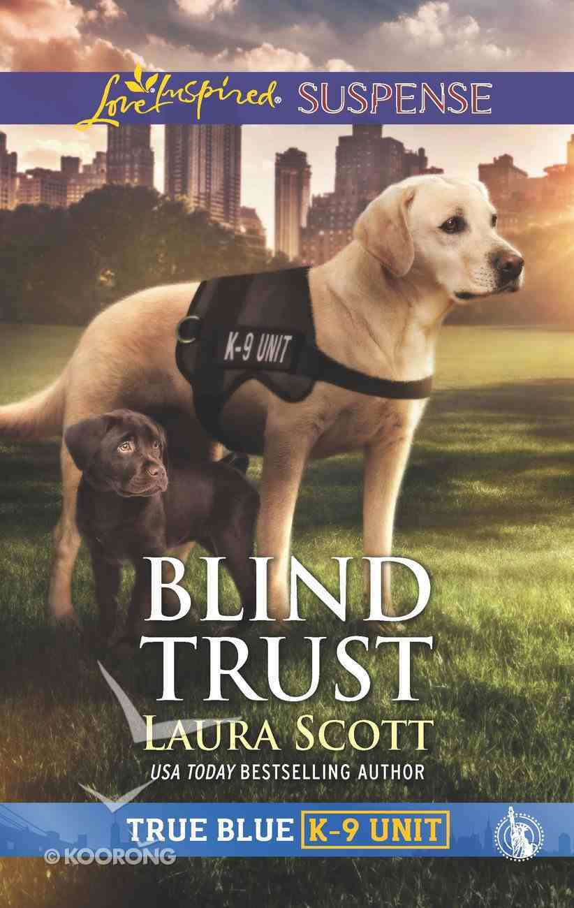 Blind Trust (True Blue K-9 Unit) (Love Inspired Suspense Series) eBook