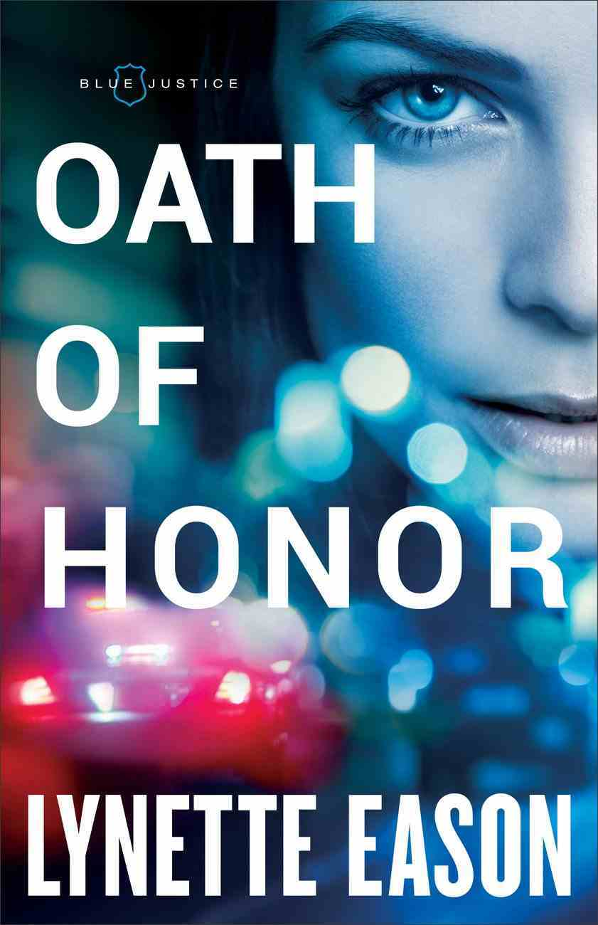 Oath of Honor (#01 in Blue Justice Series) eBook