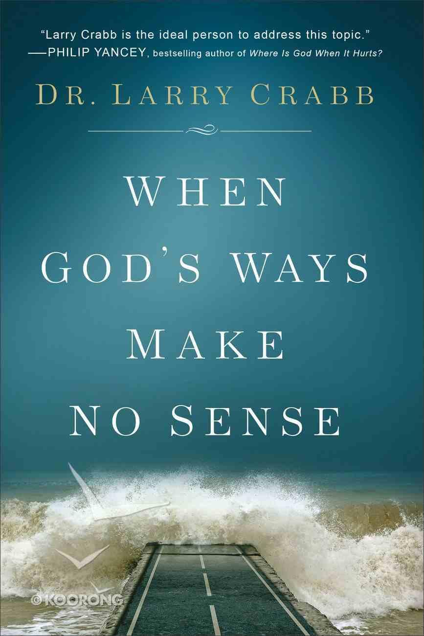 When God's Ways Make No Sense eBook