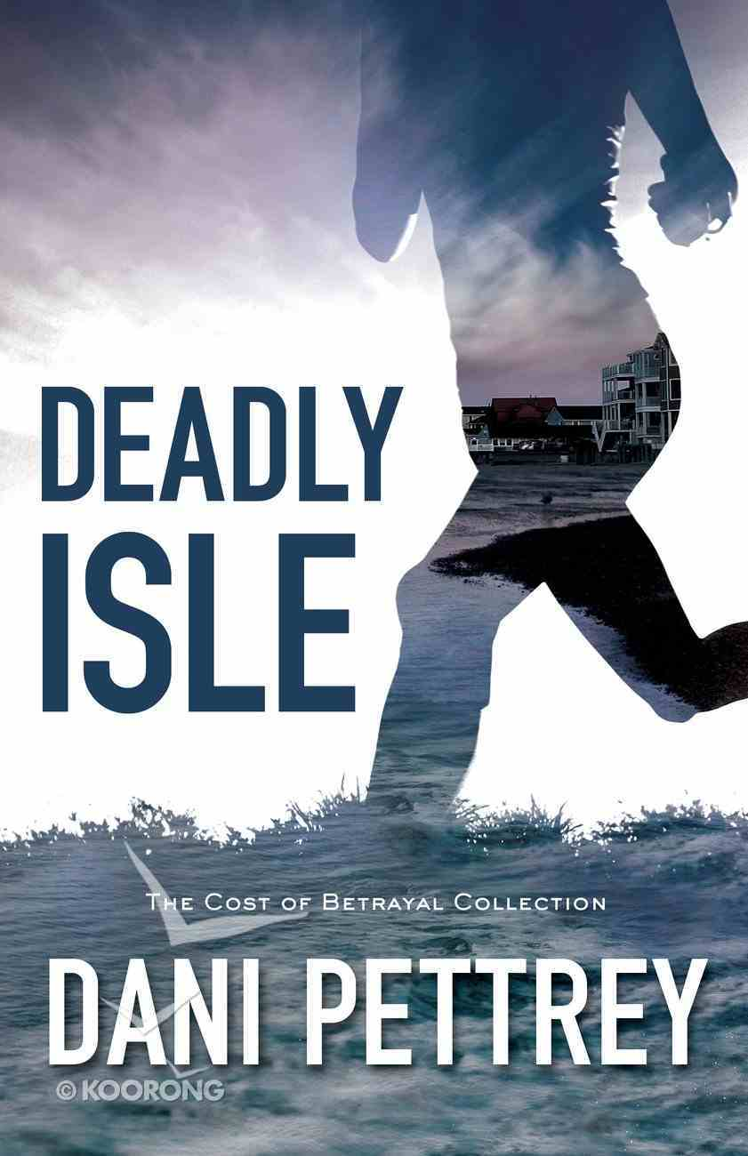 Deadly Isle (#02 in Cost Of Betrayal Collection) eBook