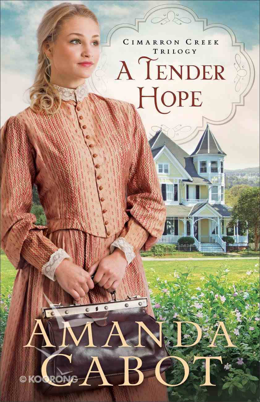 A Tender Hope (Cimarron Creek Trilogy Book #3) (#03 in Cimarron Creek Trilogy Series) eBook