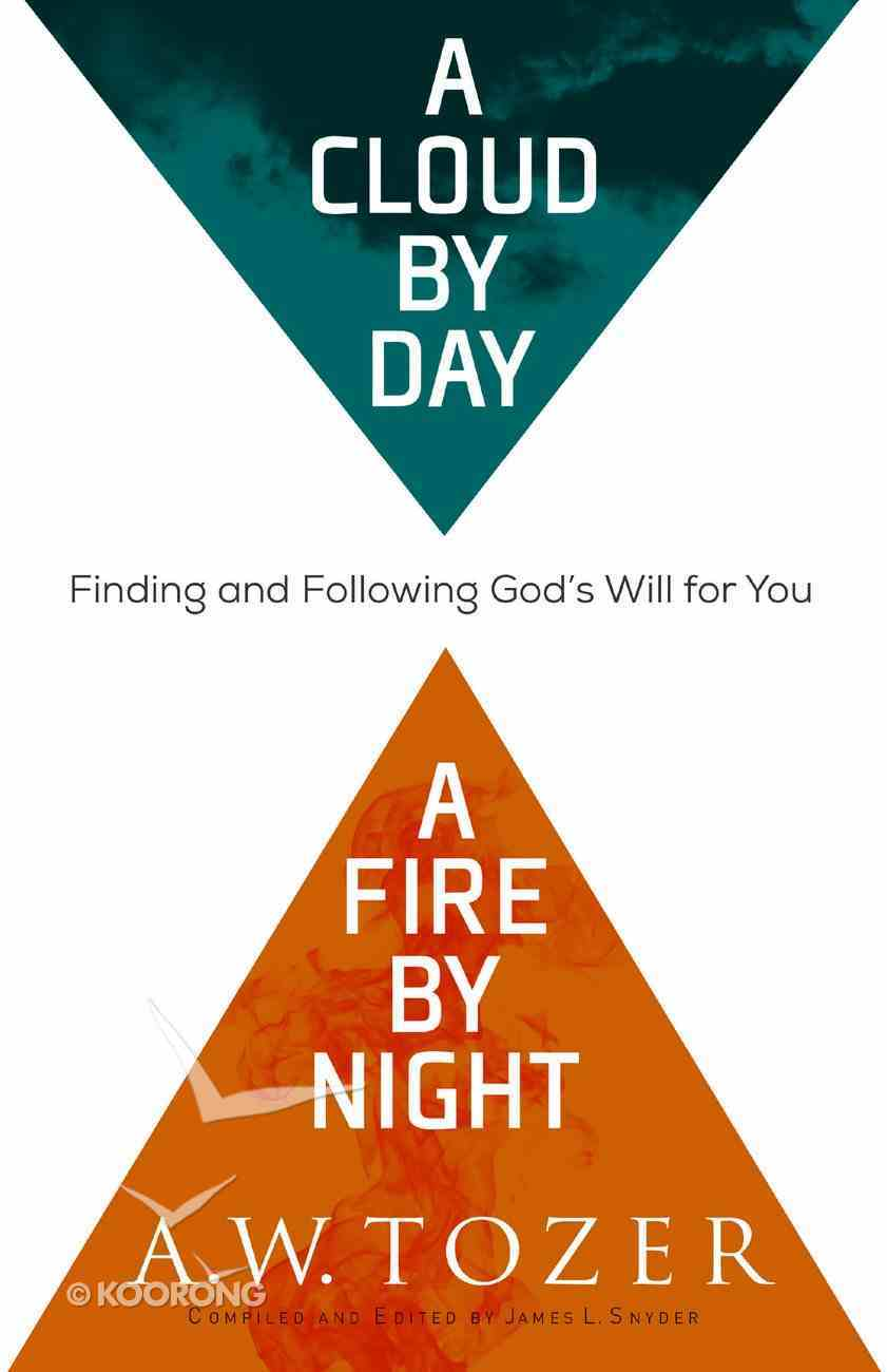 A Cloud By Day, a Fire By Night (New Tozer Collection Series) eBook