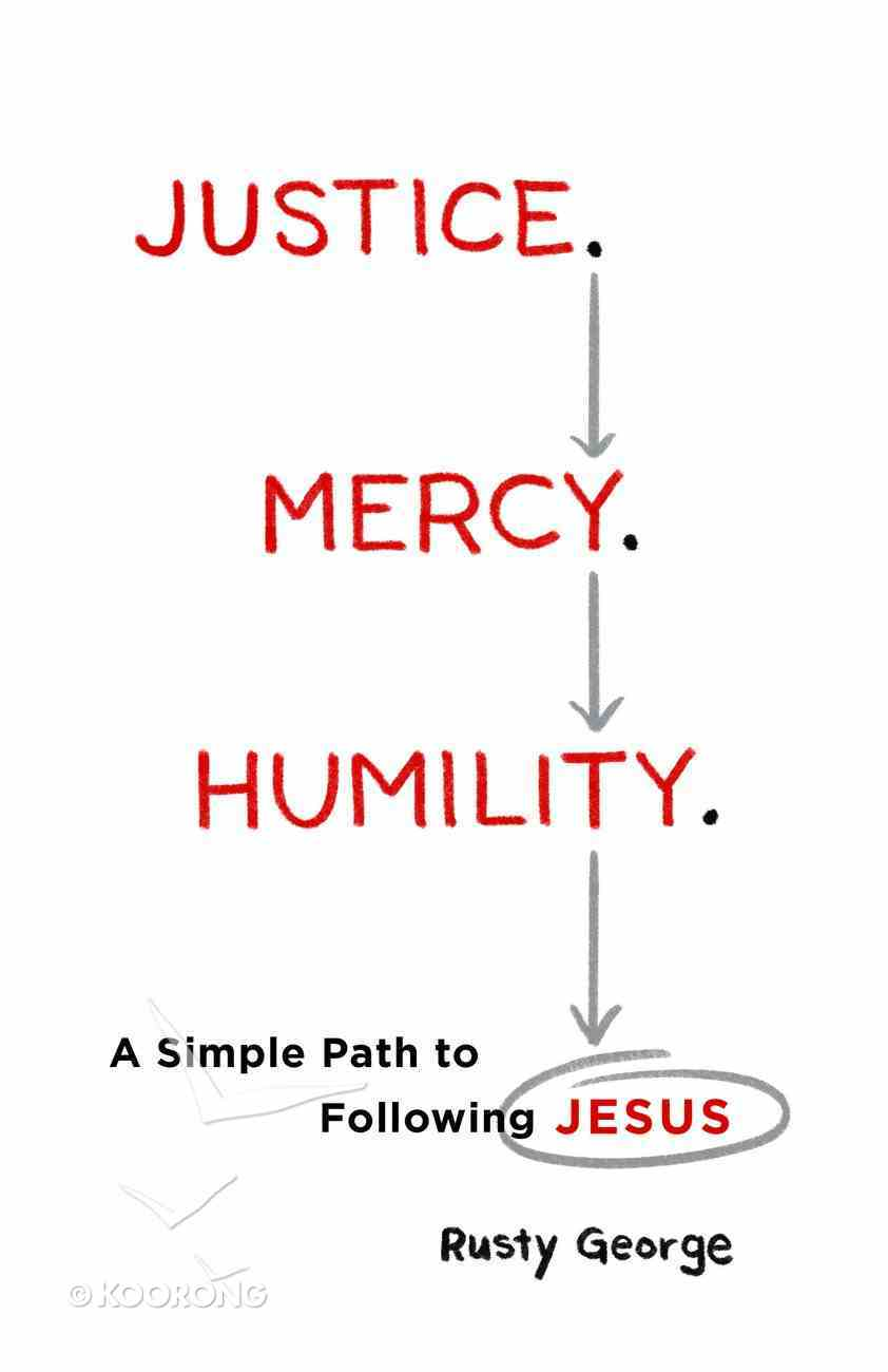 Justice. Mercy. Humility. eBook