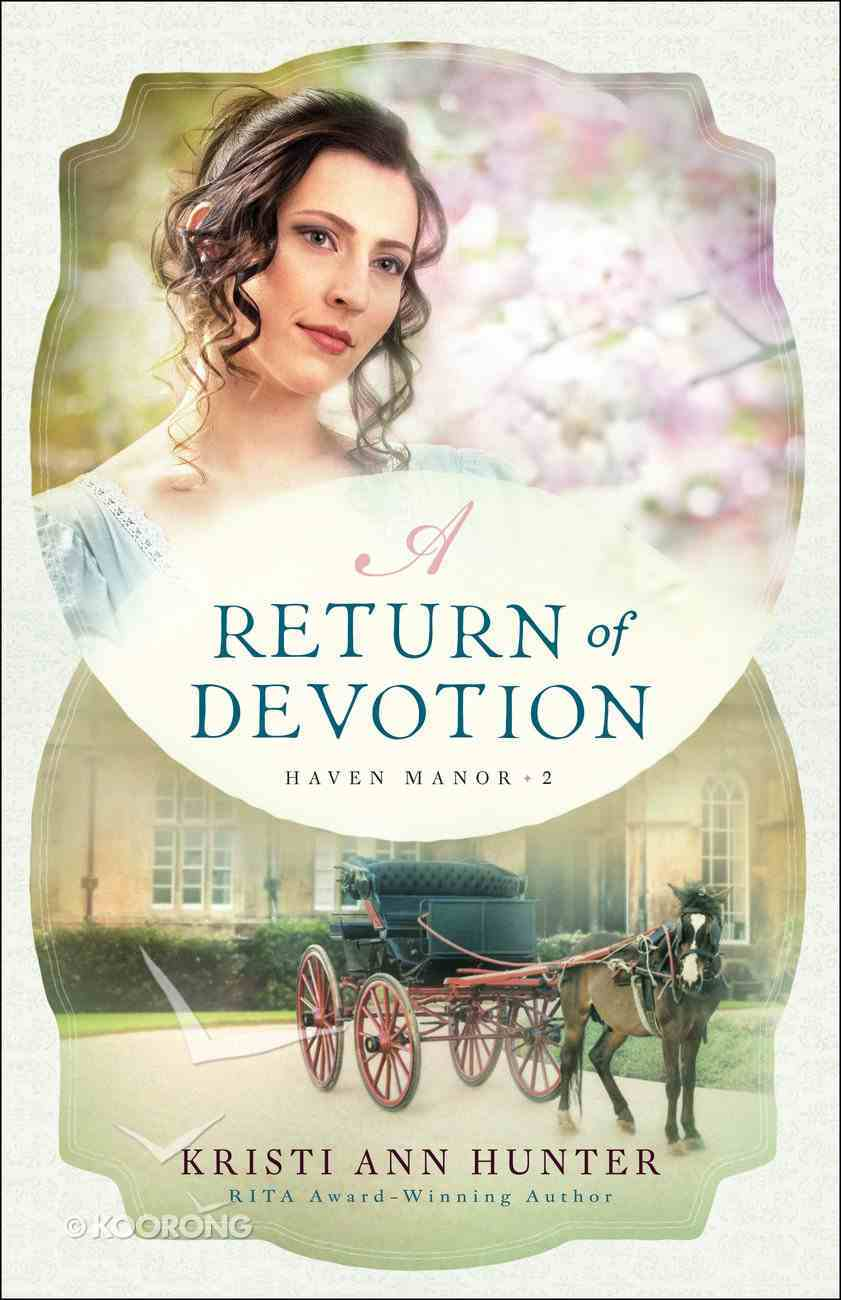 A Hm #02 Return of Devotion (#02 in Haven Manor Series) eBook
