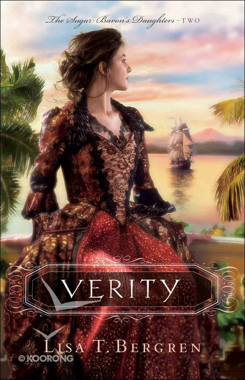Verity (The Sugar Baron's Daughters Book #2) (#02 in Sugar Baron's Daughters Series) eBook