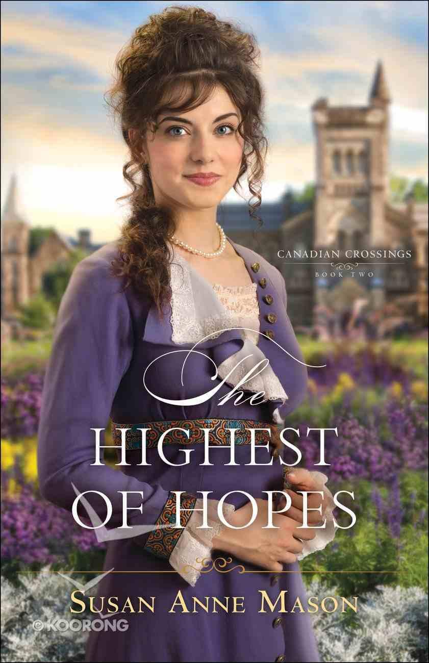 The Highest of Hopes (#02 in Canadian Crossings Series) eBook