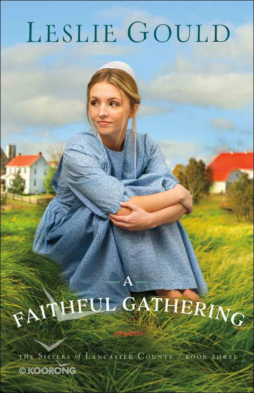 A Faithful Gathering (#03 in The Sisters Of Lancaster County Series) eBook