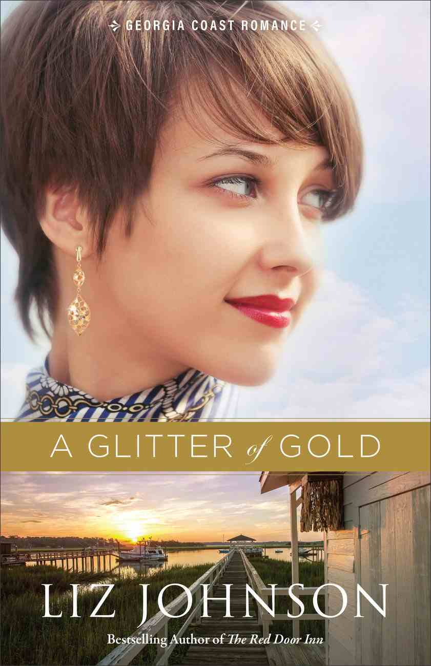 A Glitter of Gold (Georgia Coast Romance Book #2) (#02 in Georgia Coast Romance Series) eBook