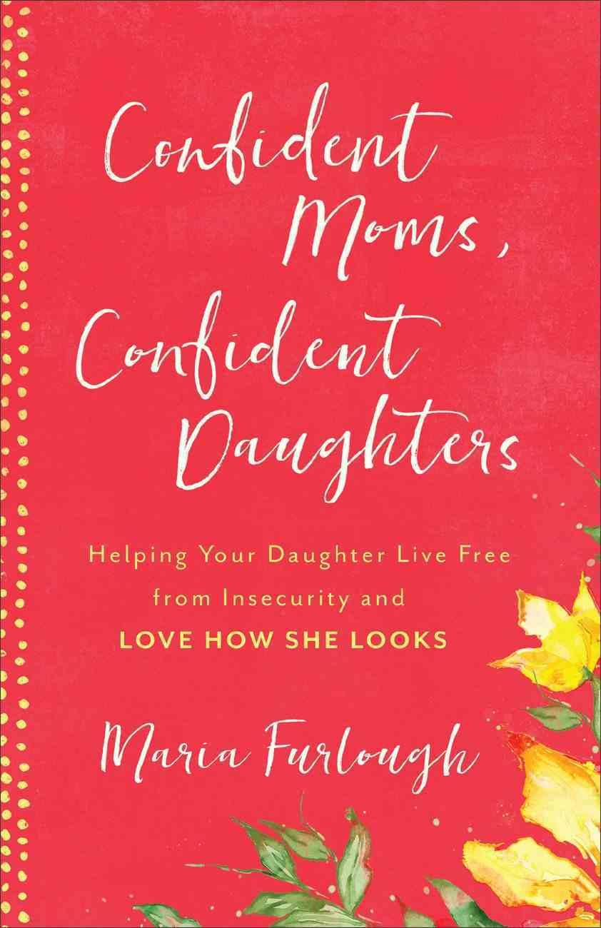 Confident Moms, Confident Daughters eBook