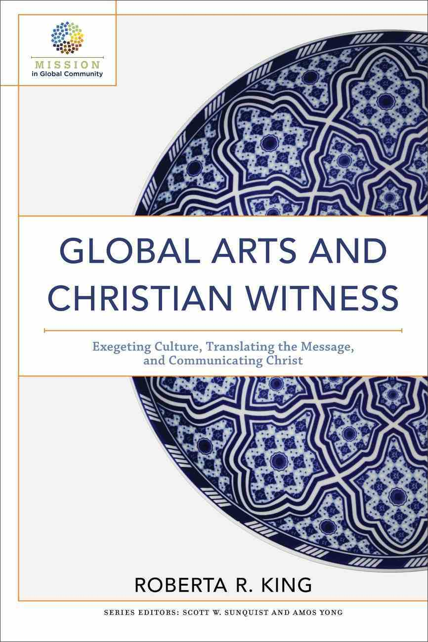 Global Arts and Christian Witness (Mission in Global Community) (Mission In Global Community Series) eBook