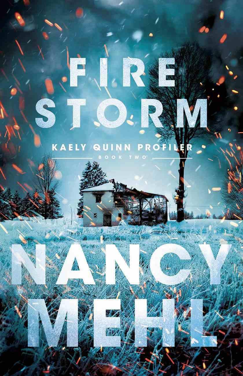 Fire Storm (Kaely Quinn Profiler Book #2) (#02 in Kaely Quinn Profiler Series) eBook