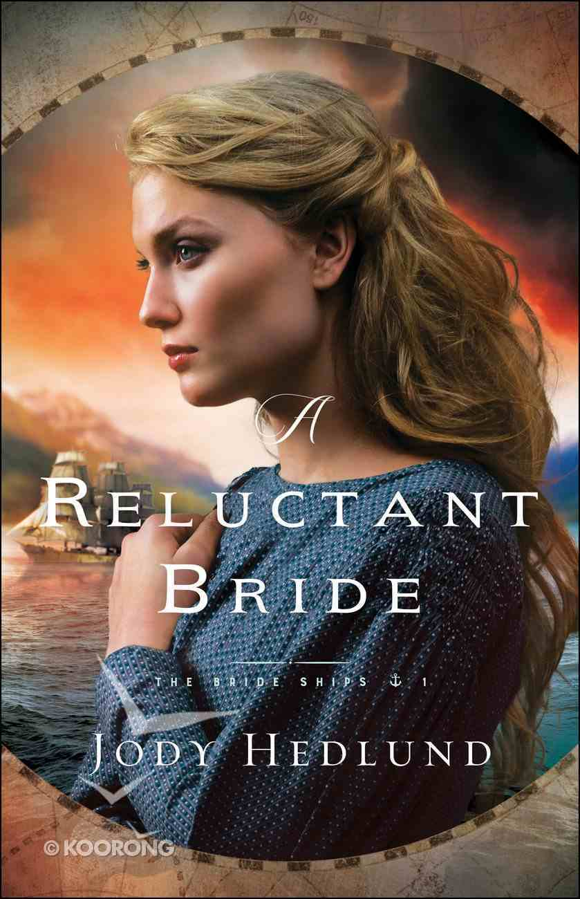 A Reluctant Bride (The Bride Ships Book #1) (#01 in The Bride Ships Series) eBook