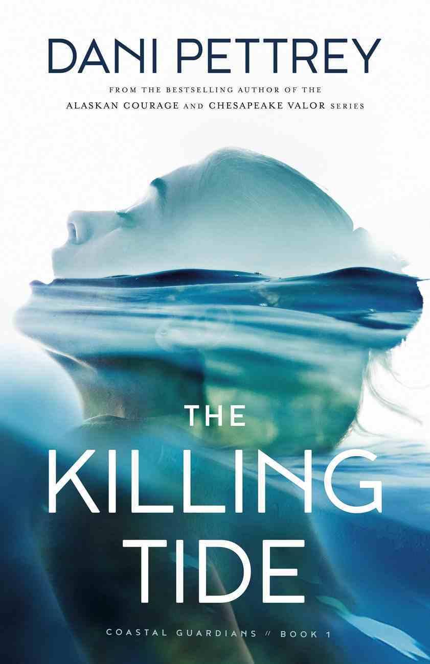 The Killing Tide  (Coastal Guardians Book #1) (#01 in Coastal Guardians Series) eBook