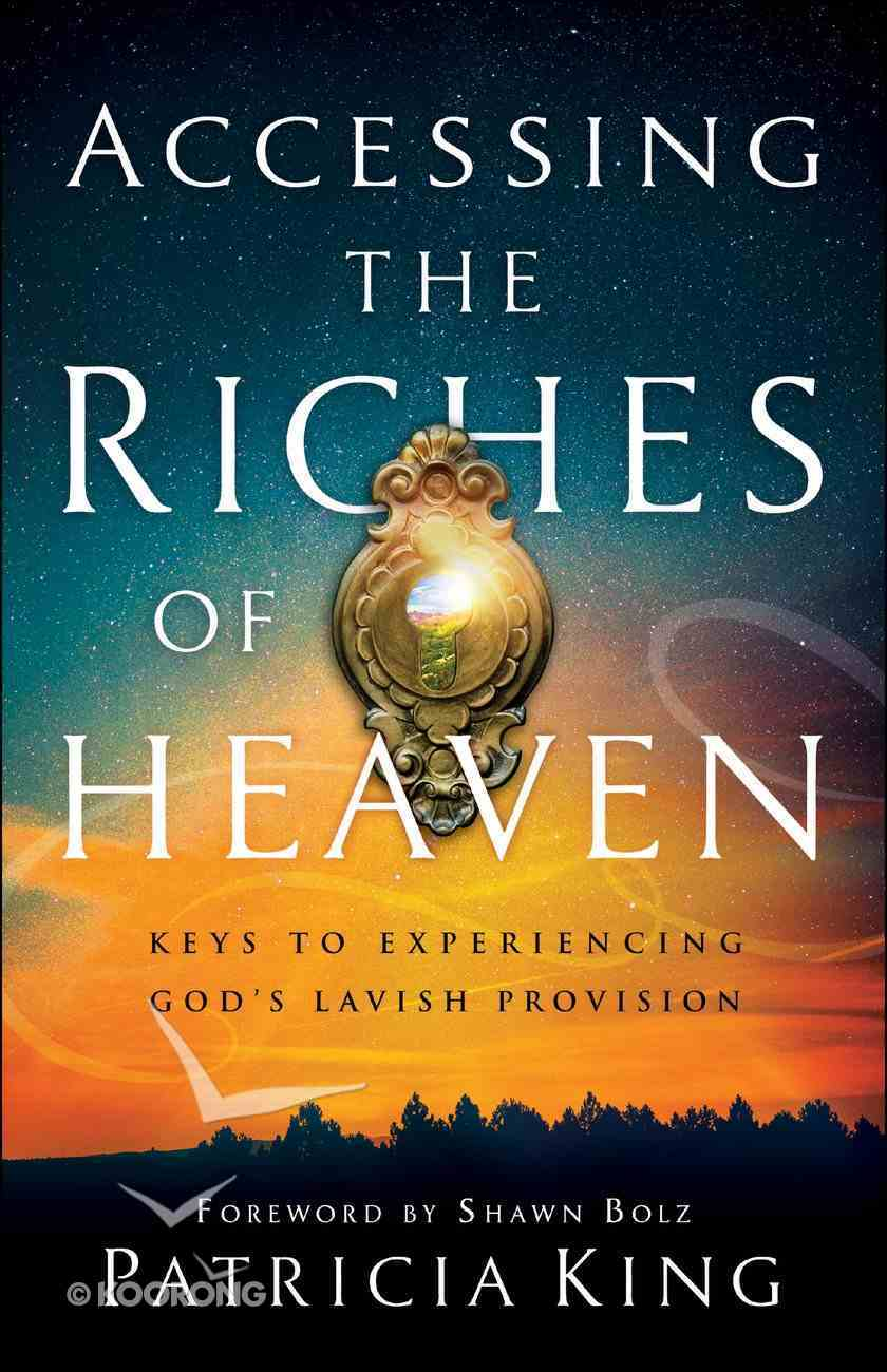 Accessing the Riches of Heaven eBook