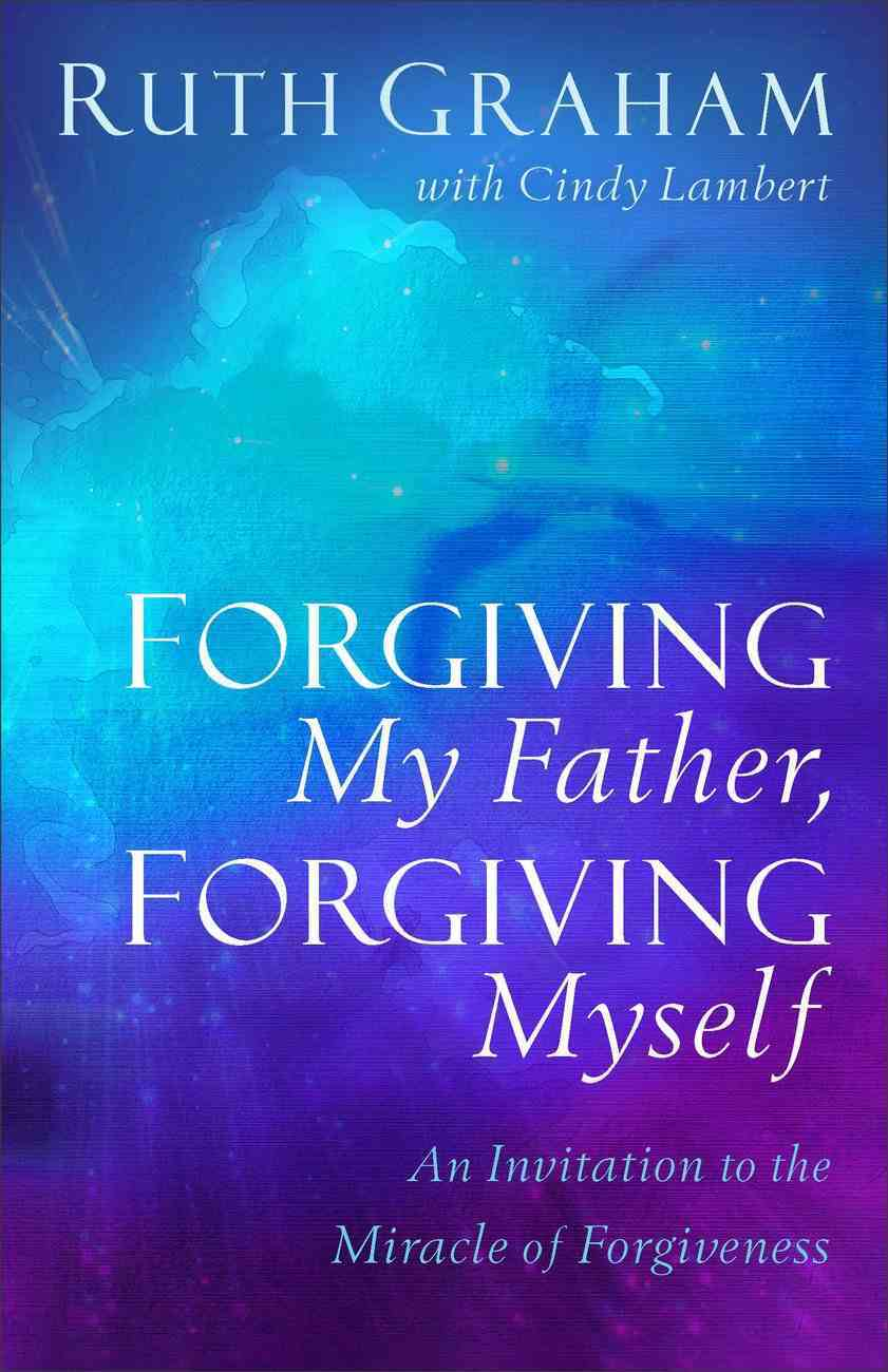 Forgiving My Father, Forgiving Myself eBook