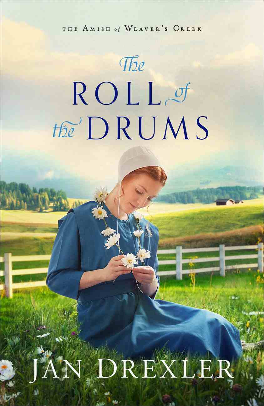 The Roll of the Drums  (The Amish of Weaver's Creek Book #2) (#02 in Amish Of Weaver's Creek Series) eBook