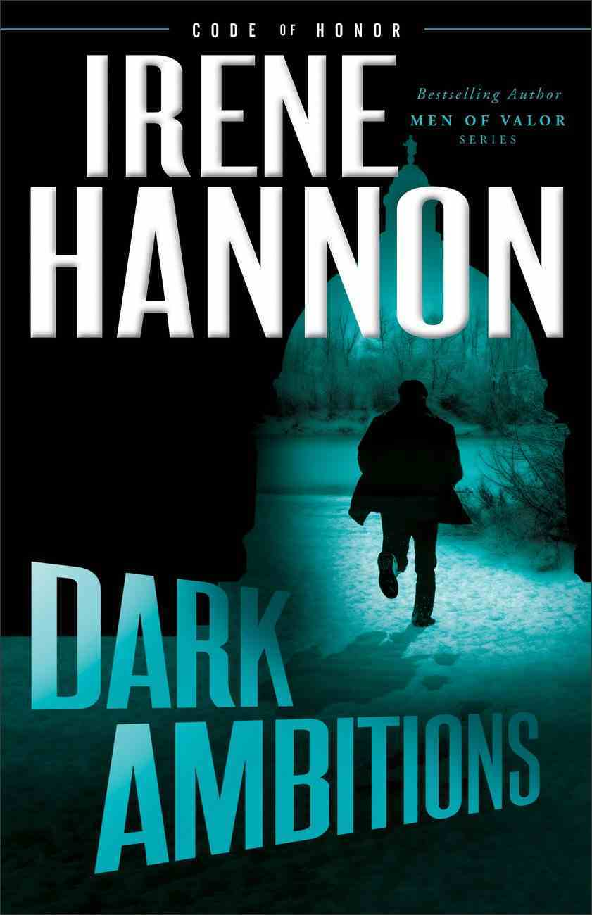 Dark Ambitions (Code of Honor Book #3) (#03 in Code Of Honor Series) eBook
