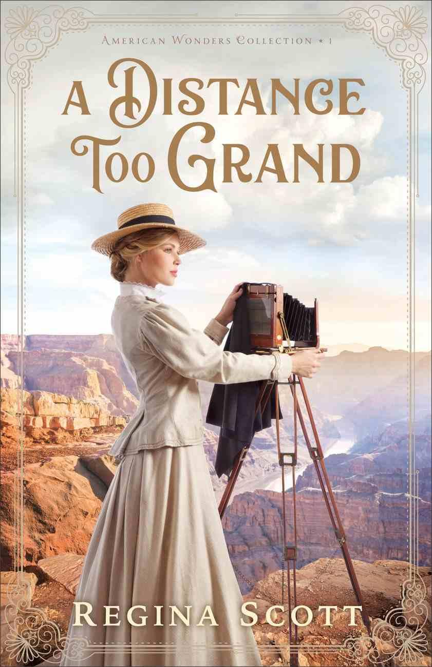 A Distance Too Grand (American Wonders Collection Book #1) (#01 in American Wonders Collection) eBook