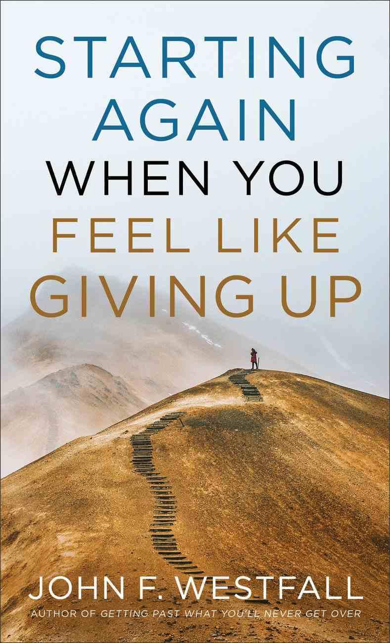 Starting Again When You Feel Like Giving Up eBook