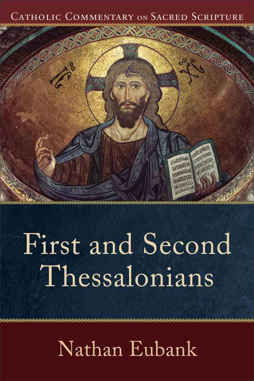 First and Second Thessalonians (Catholic Commentary on Sacred Scripture) (Catholic Commentary On Sacred Scripture Series) eBook