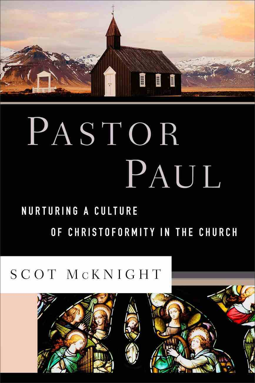 Pastor Paul (Theological Explorations For the Church Catholic) (Theological Explorations For The Church Catholic Series) eBook