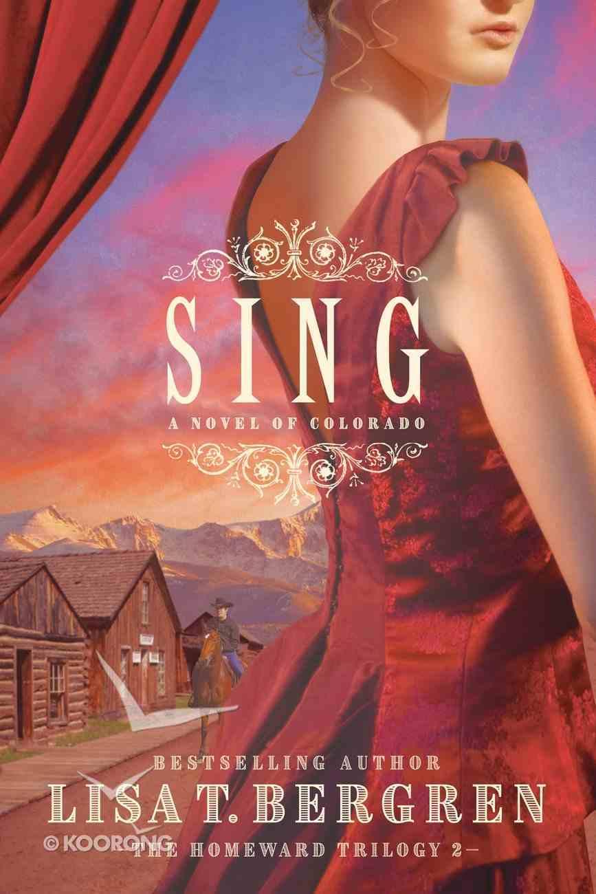 Sing (The Homeward Trilogy Book #2) (#02 in Homeward Trilogy Series) eBook