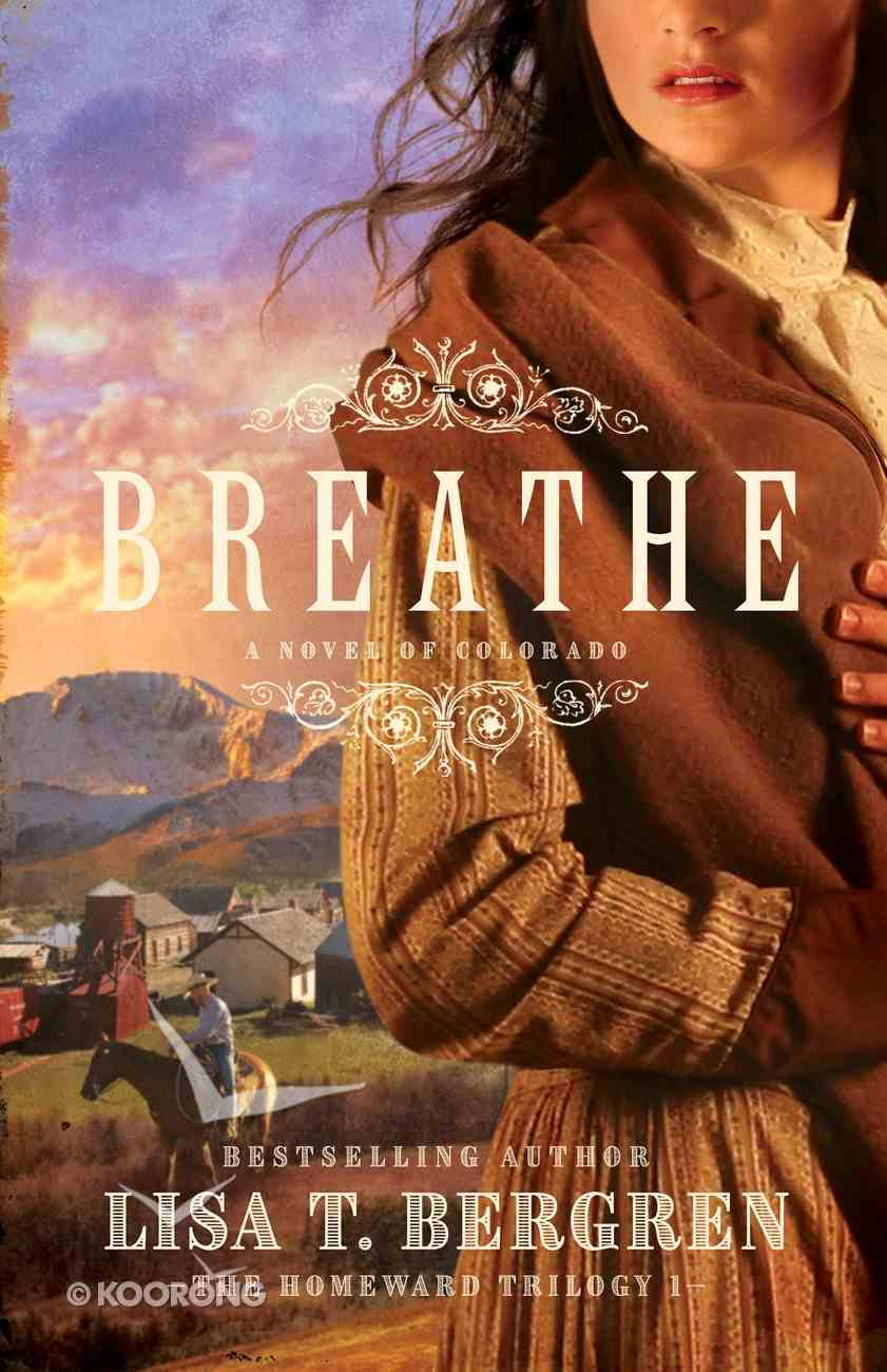 Breathe (The Homeward Trilogy Book #1) (#01 in Homeward Trilogy Series) eBook