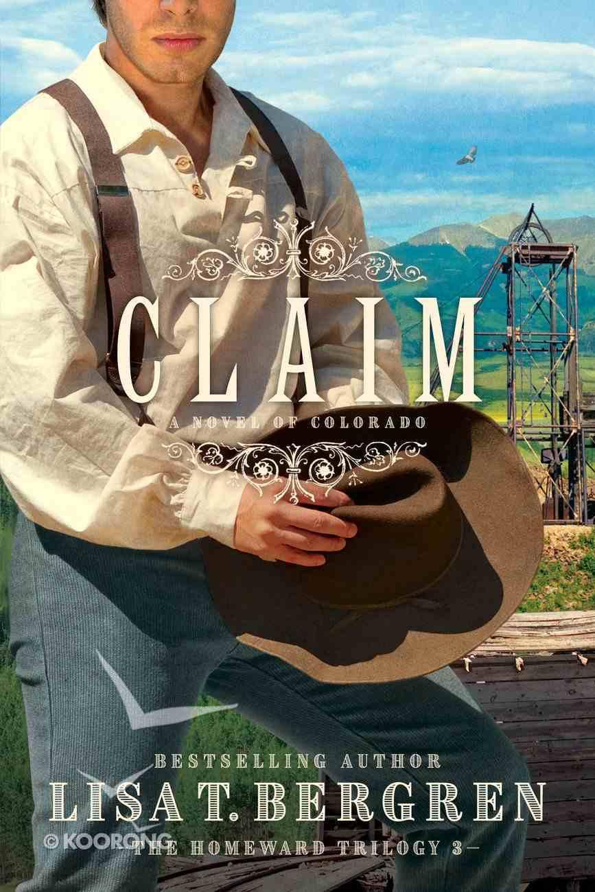 Claim (The Homeward Trilogy Book #3) (#03 in Homeward Trilogy Series) eBook