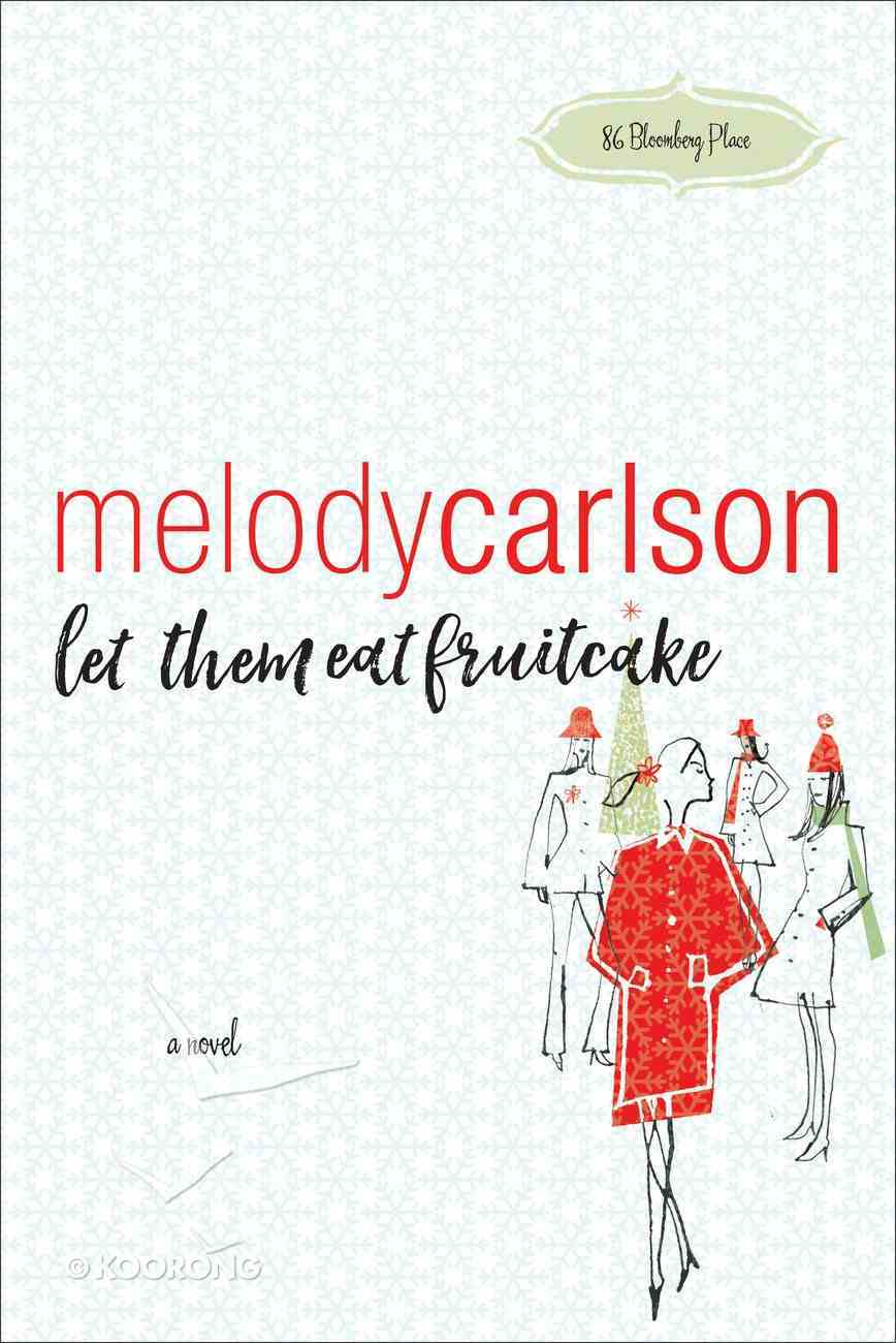 Let Them Eat Fruitcake (86 Bloomberg Place Book #2) (#02 in 86 Bloomberg Place Series) eBook