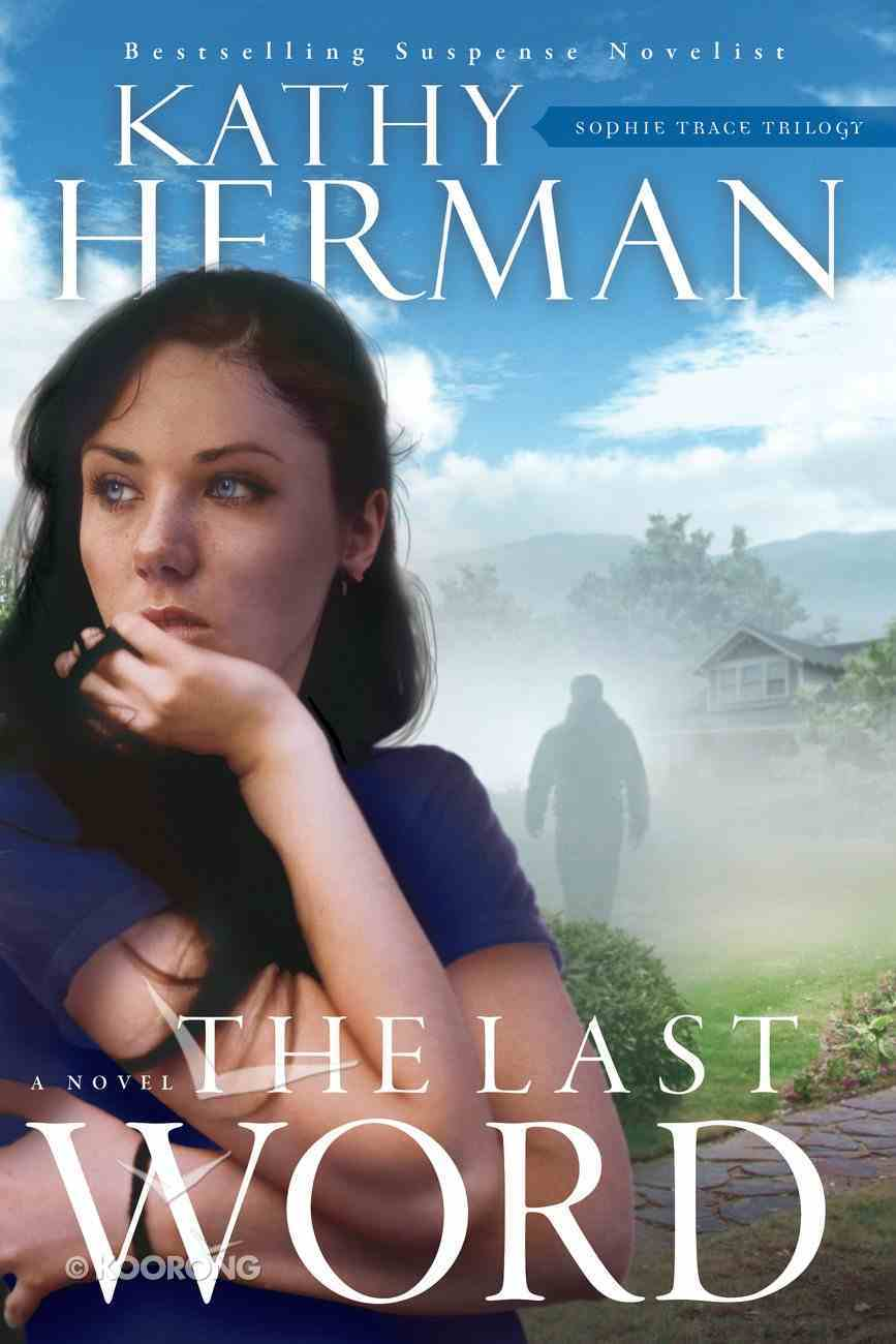 The Last Word  (Sophie Trace Trilogy Book #2) (#02 in Sophie Trace Trilogy Series) eBook
