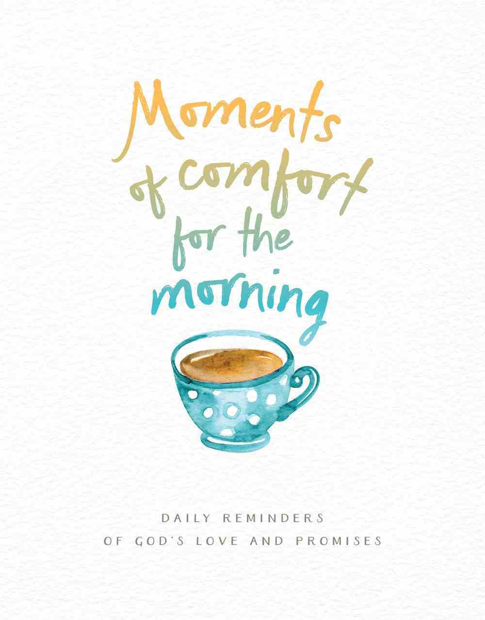 Moments of Comfort For the Morning eBook