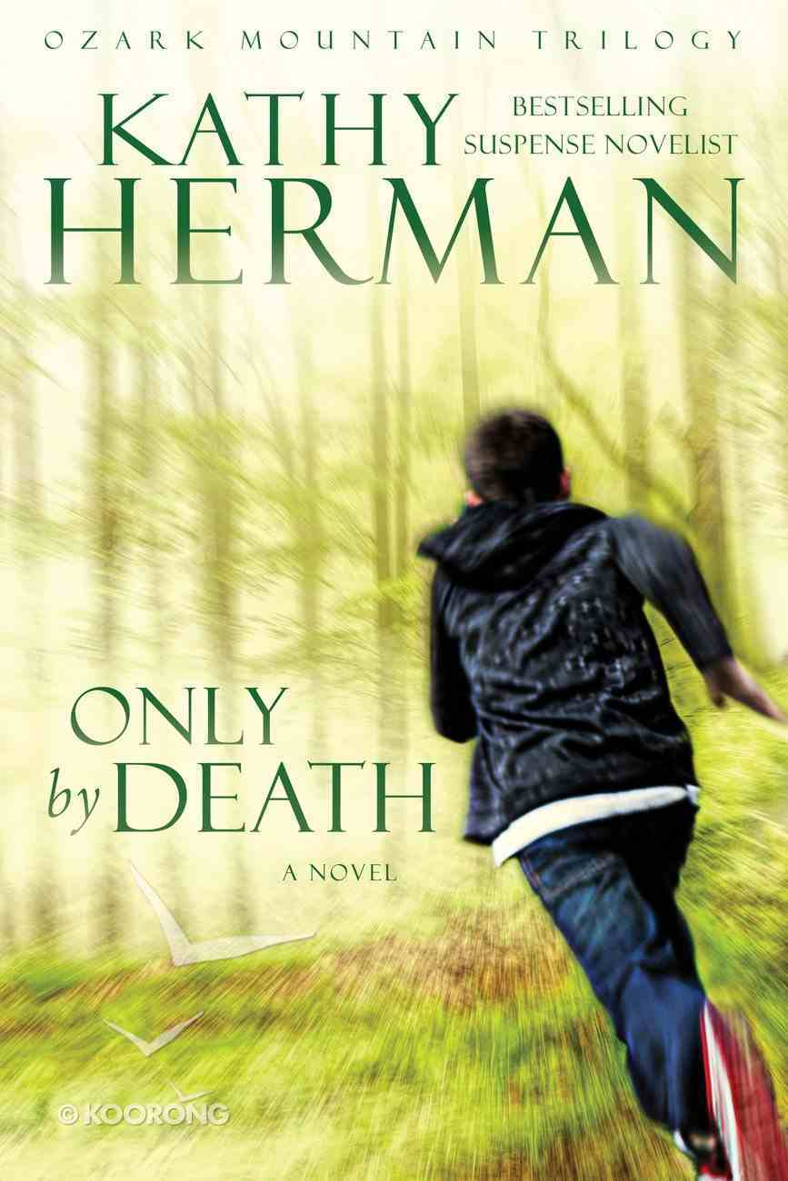 Only By Death (Ozark Mountain Trilogy Book #2) (#02 in Ozark Mountain Trilogy Series) eBook