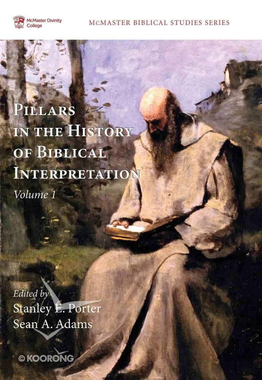 Pillars in the History of Biblical Interpretation, Volume 1 (Mcmaster Biblical Studies Series) eBook