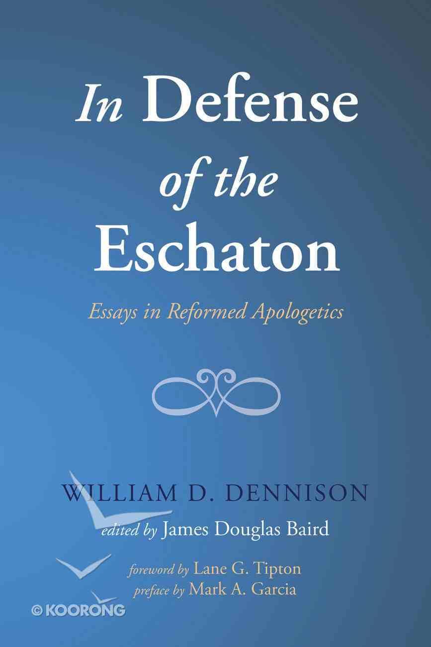 In Defense of the Eschaton eBook