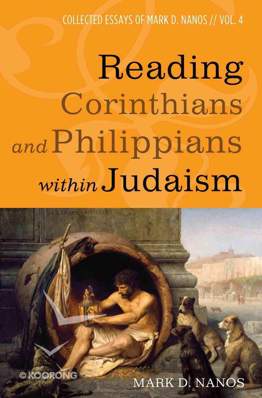 Reading Corinthians and Philippians Within Judaism eBook
