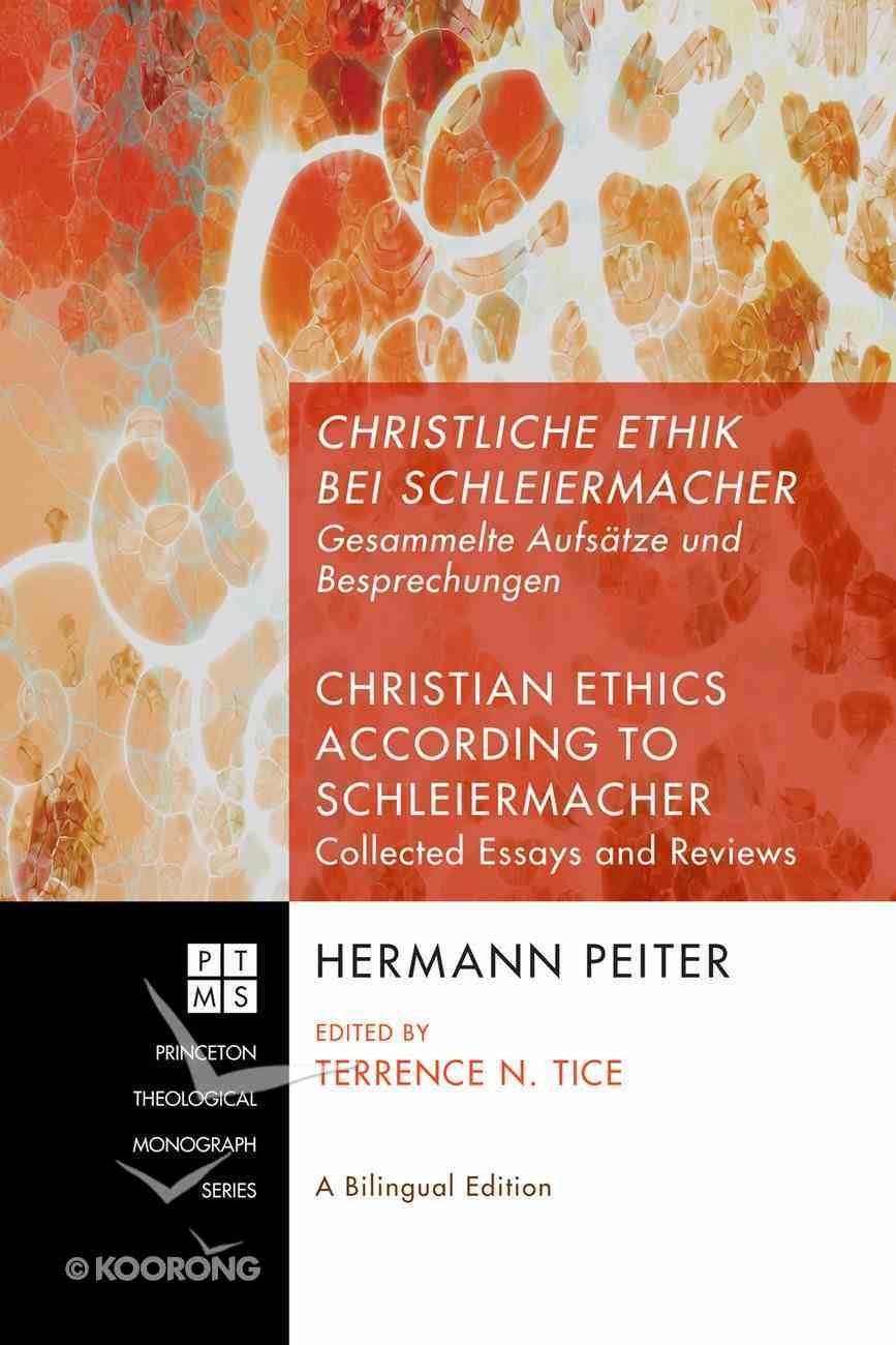 Christliche Ethik Bei Schleiermacher - Christian Ethics According to Schleiermacher (#134 in Princeton Theological Monograph Series) eBook