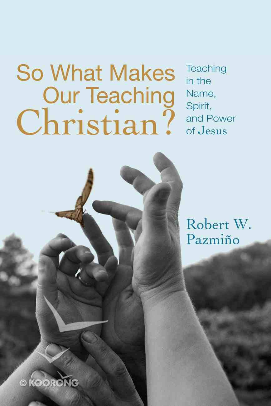So What Makes Our Teaching Christian? eBook