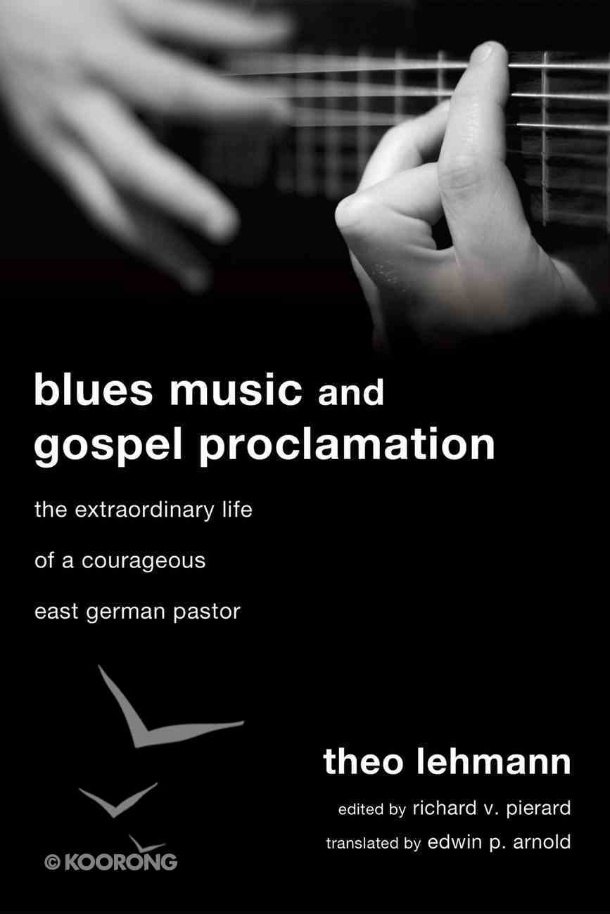Blues Music and Gospel Proclamation eBook