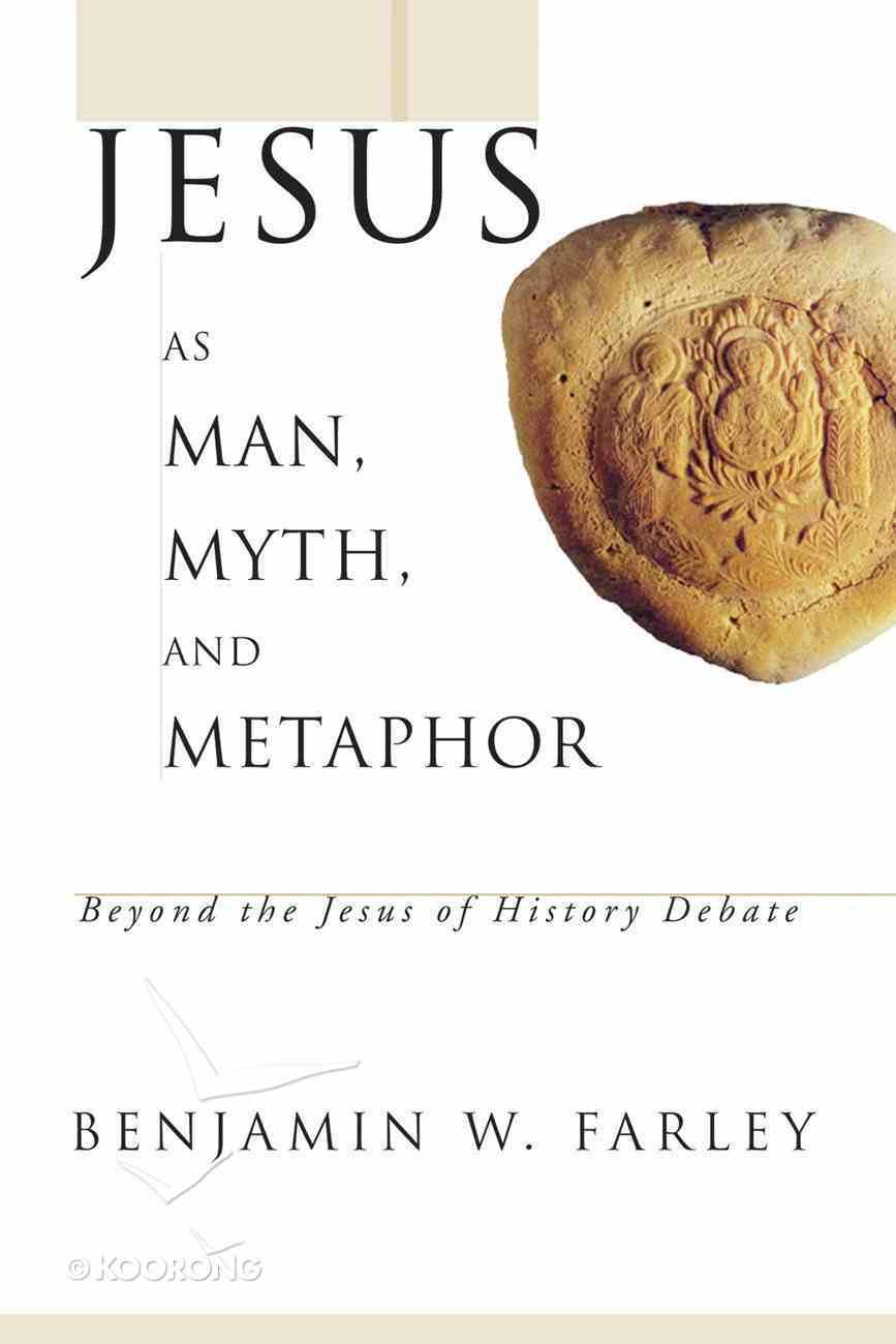 Jesus as Man, Myth, and Metaphor eBook