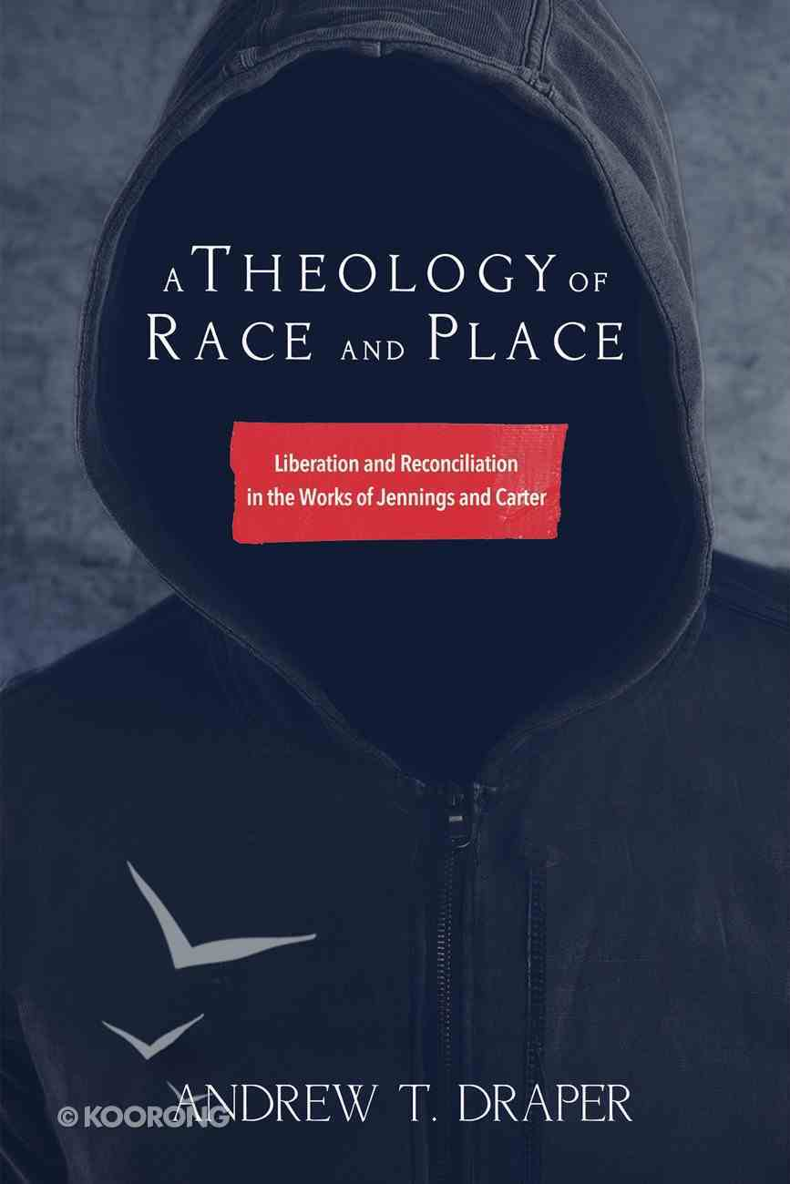 A Theology of Race and Place eBook