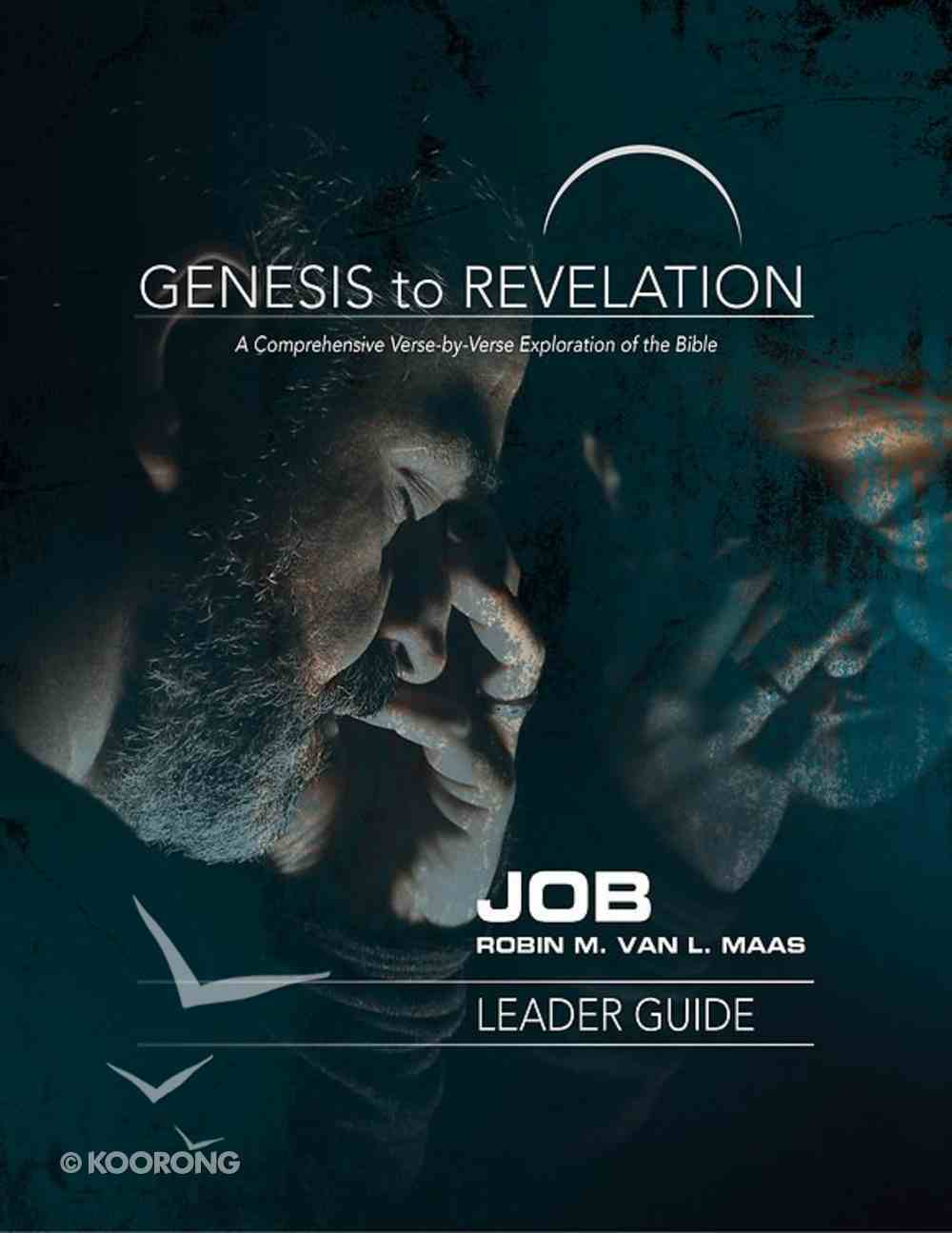 Job : A Comprehensive Verse-By-Verse Exploration of the Bible (Leader Guide) (Genesis To Revelation Series) eBook
