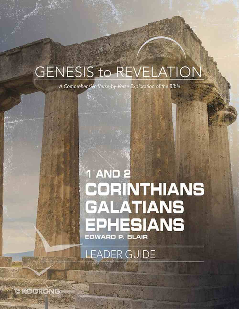 1&2 Corinthians, Galatians, Ephesians : A Comprehensive Verse-By-Verse Exploration of the Bible (Leader Guide) (Genesis To Revelation Series) eBook