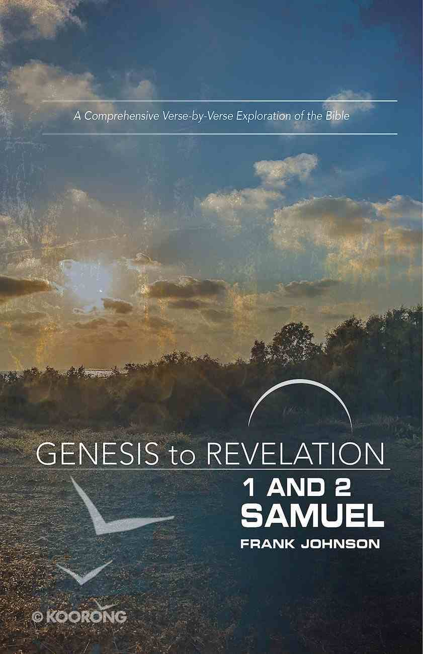 1&2 Samuel : A Comprehensive Verse-By Verse Exploration of the Bible (Participant Book, Large Print) (Genesis To Revelation Series) eBook