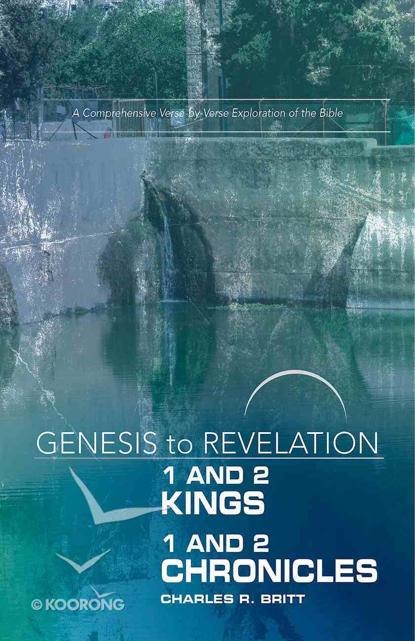 1&2 Kings, 1&2 Chronicles : A Comprehensive Verse-By-Verse Exploration of the Bible (Participant Book, Large Print) (Genesis To Revelation Series) eBook