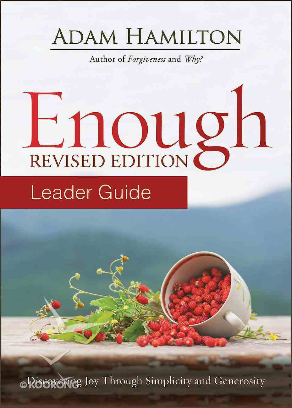 Enough: Discovering Joy Through Simplicity and Generosity (Leader Guide) eBook