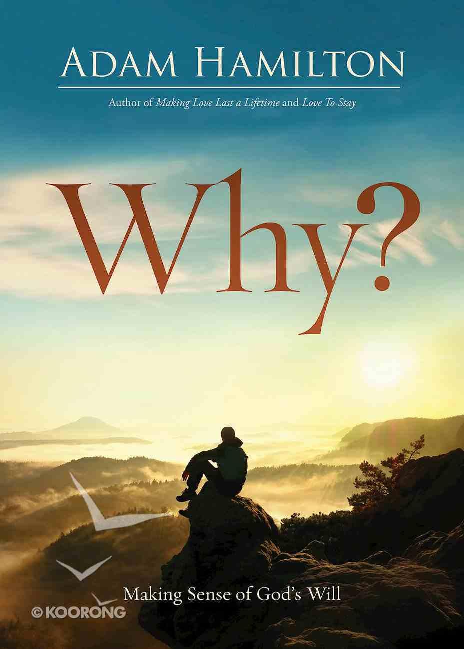 Why?: Making Sense of God's Will eBook