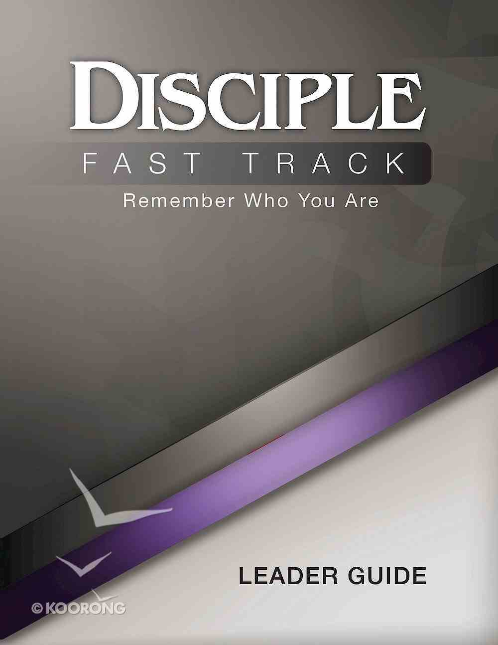Disciple Fast Track Remember Who You Are (Leader Guide) eBook