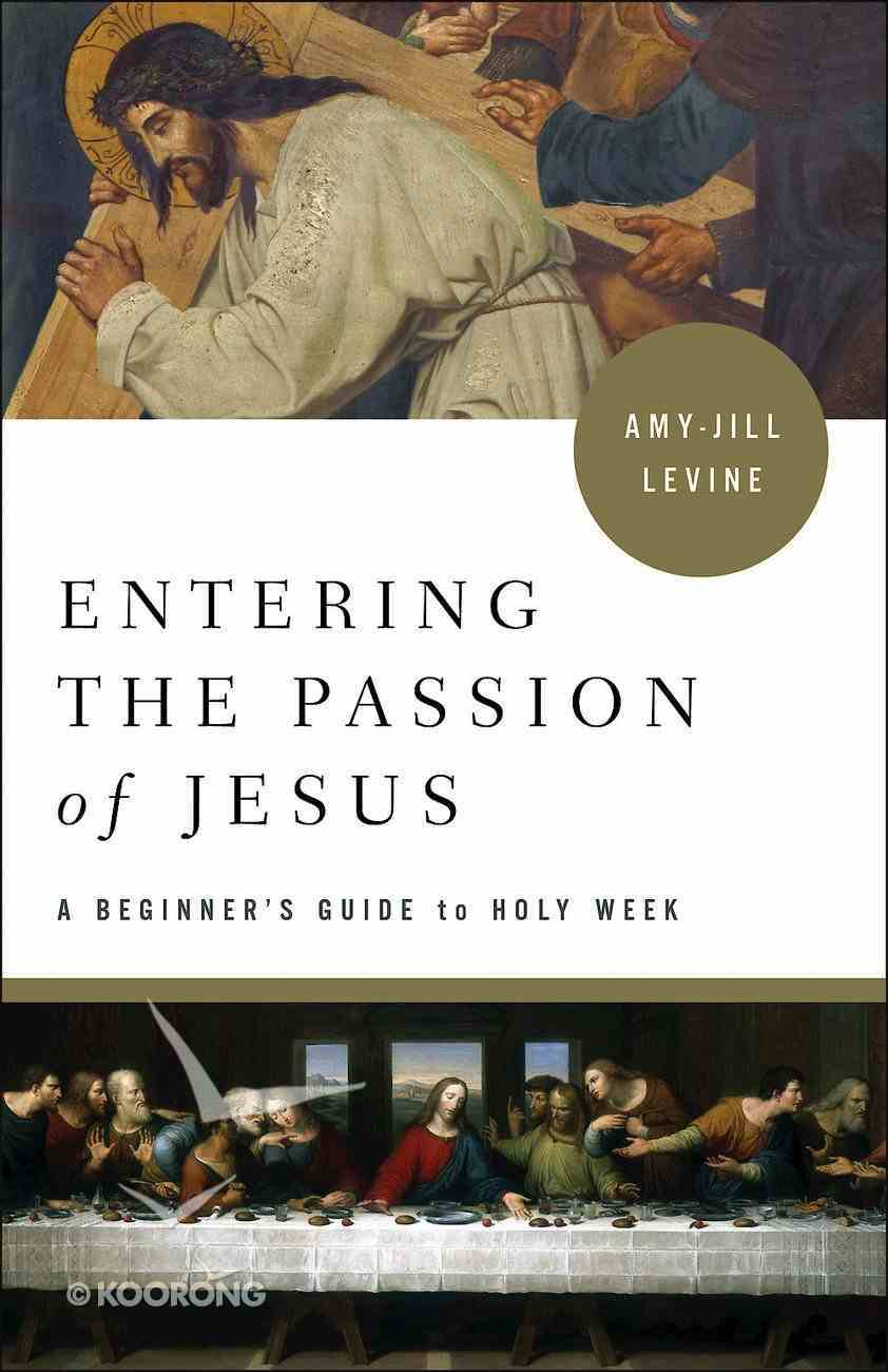 Entering the Passion of Jesus: A Beginner's Guide to Holy Week (Large Print) eBook